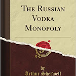 "Arthur Sherwell ""The Russian Vodka Monopoly"", Forgotten Books, London 2015.jpg"