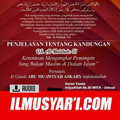 [AUDIO] Bolehkah Mengangkat Pemimpin Yang Non Muslim (Kafir) - Ustadz Askari bin Jamal