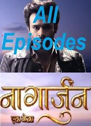 Naagarjuna Ek Yoddha 2016 (Life Ok) All Episodes Watch & Free Download