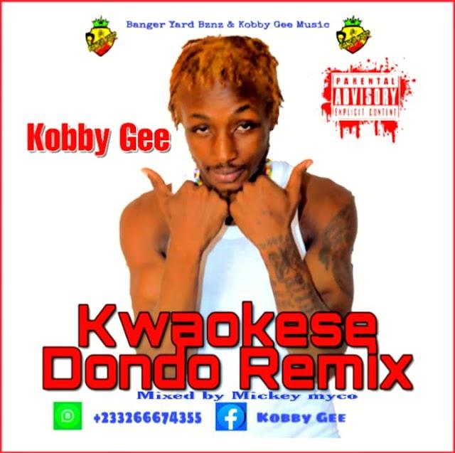 Kobby-Gee-Dondo-Refix-(Original By Kwaokese).Mixed & Mastered By MickeyMyco.