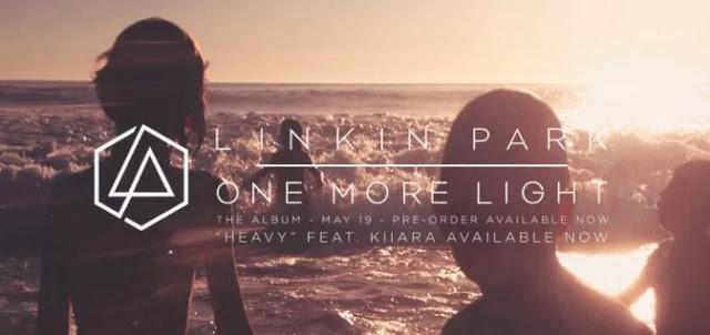 Linkin Park Rilis Album Studio Terbaru ke 7 Yang Di Beri Judul ONE MORE LIGHT