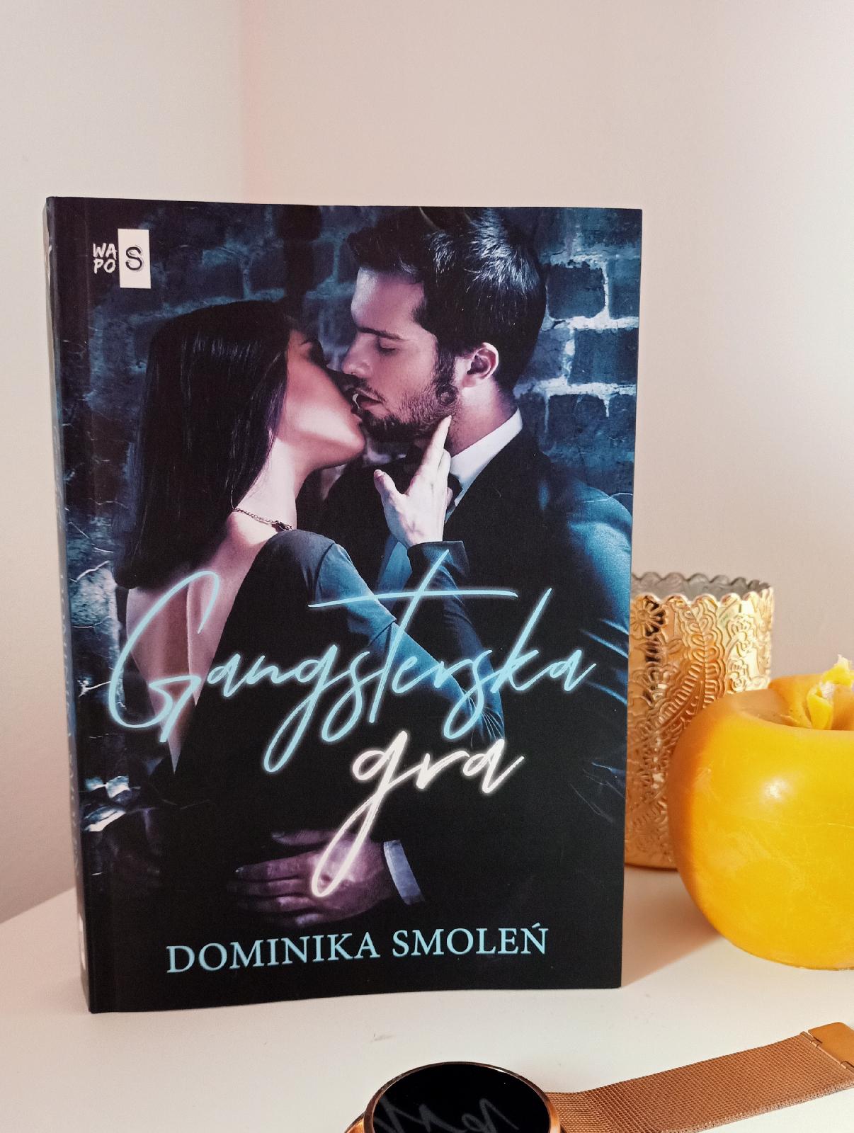 """Gangsterska gra"" Dominika Smoleń - recenzja."