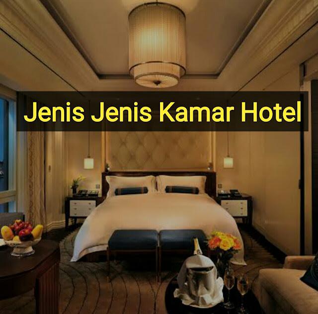 Jenis Jenis Kamar Hotel
