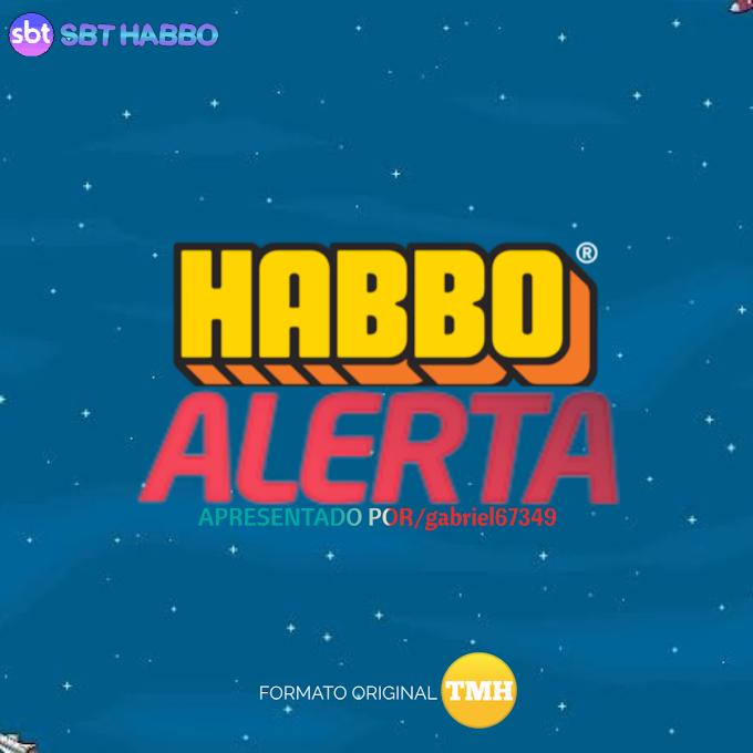 Vem aí o HABBO ALERTA