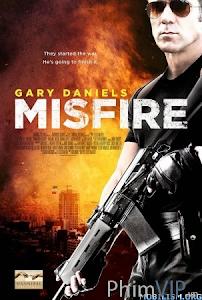 Đặc Vụ Nguy Hiểm - Misfire poster