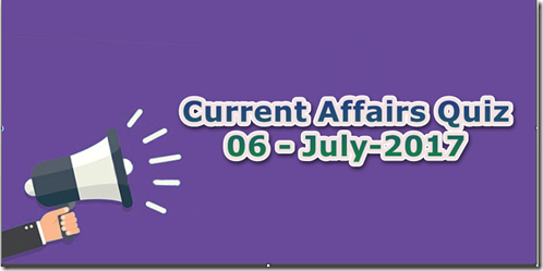 06 July 2017 Current Affairs