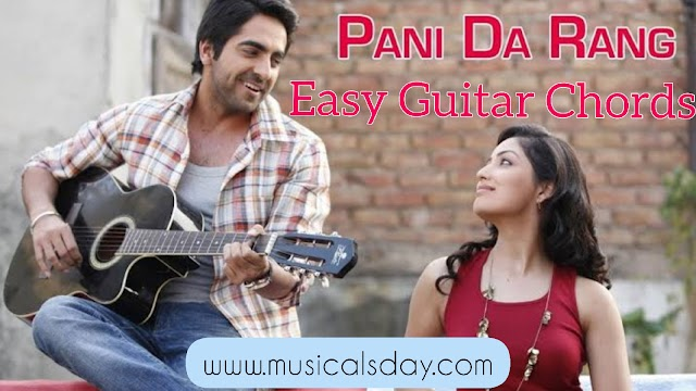 Pani da rang Guitar Chords ayushmann khurana (vicky donor)