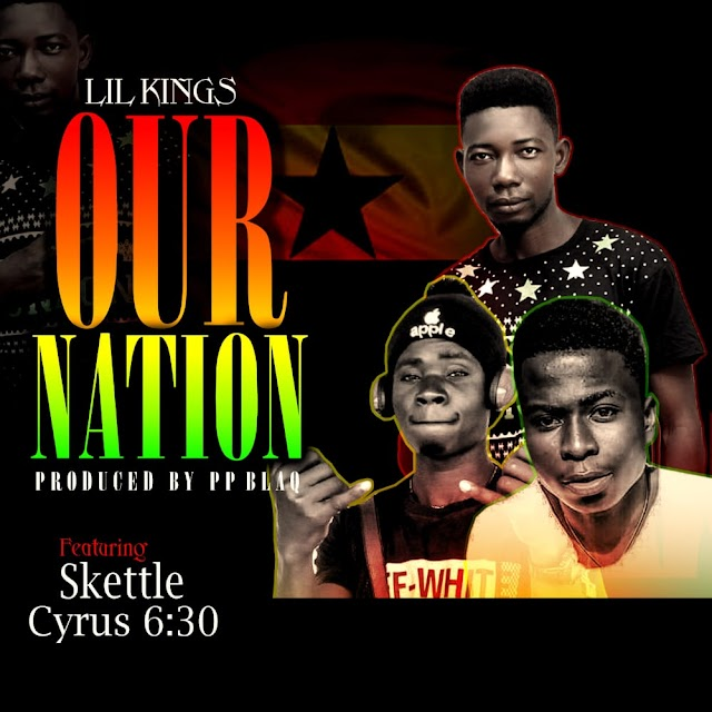 Lil Kings ft Skettle X Cyrus 6:30-Our Nation(Prod.By PpBlack)