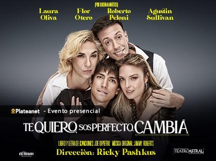 """""""TE QUIERO SOS PERFECTO CAMBIA"""" en el Teatro Astral"""
