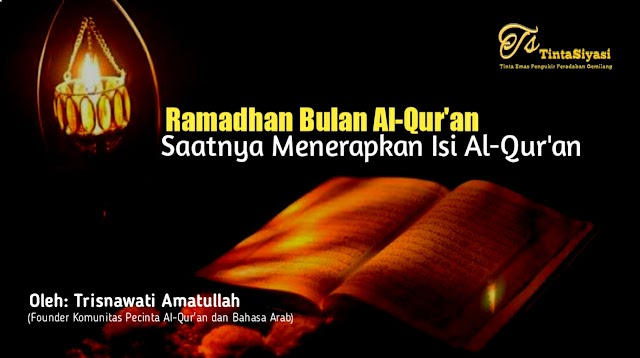 Ramadan Bulan Al-Qur'an, Saatnya Menerapkan Isi Al-Qur'an
