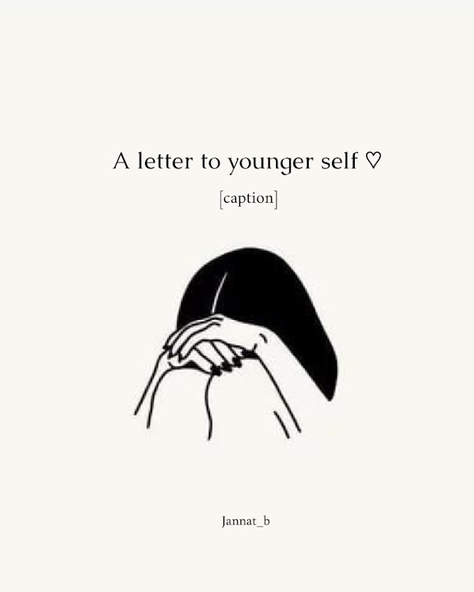 A Letter To Younger Self