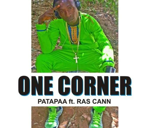 [Music] Patapaa – One Corner Ft Ras Cann #OneCorner