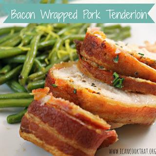 Bacon-Wrapped Pork Tenderloin.