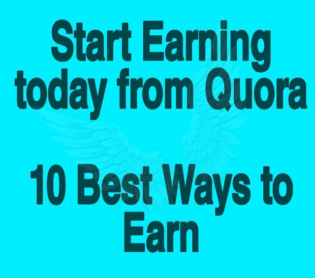 10 Amazing ways to make money from Quora - Must Read
