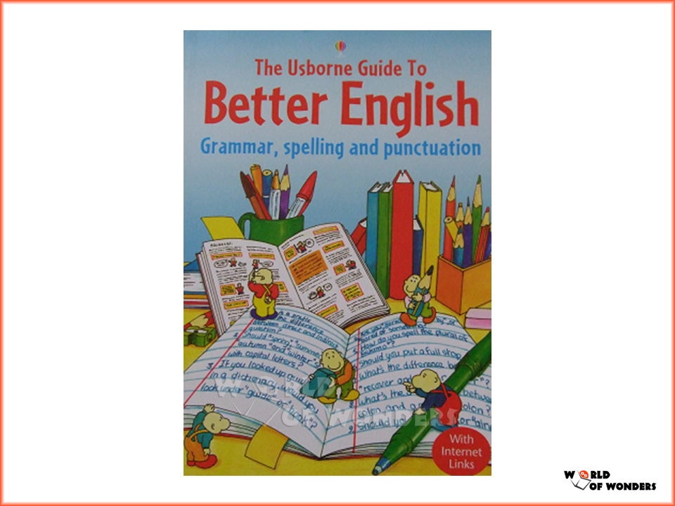 World of wonders: usborne guide to better english: grammar.