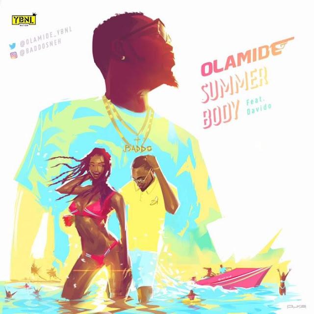 Olamide Ft. Davido – Summer Body (Audio + Video)