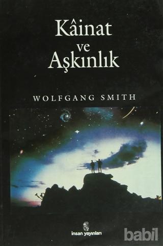 Wolfgang Smith – Kainat ve Aşkınlık