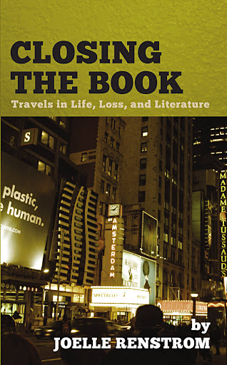 Closing the book: Travels in Life, Loss, and Literature. An interview with author Joelle Renstrom