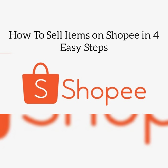 How To Sell Items on Shopee in 4 Easy Steps