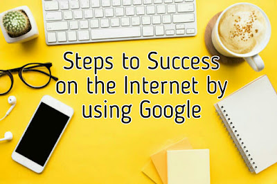 steps-to-success-on-internet-using-google