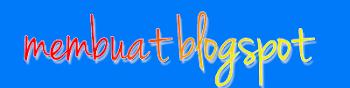 Cara Terbaru Mendaftar Blogspot Menggunakan HP
