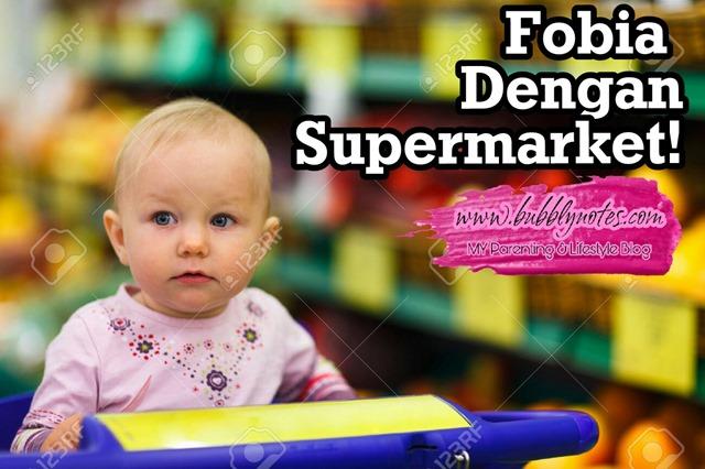FOBIA DENGAN SUPERMARKET!