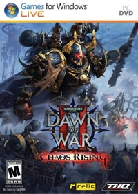 Warhammer 40,000: Dawn of War 2 - Chaos Rising - Review By Shawn Oaks