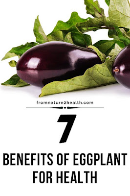 Benefits of Eggplant for Brain, Benefits of Eggplant for Cancer, Benefits of Eggplant for Cholesterol, Benefits of Eggplant for  Diabetes, Benefits of Eggplant for Heart Disease, Benefits of Eggplant for Weight Loss