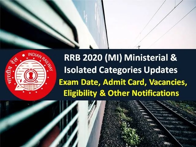 RRB MI Ministerial & Isolated Categories 2020 CBT Exam Between 15th to 23rd Dec 2020 (Tentative)|Check Admit Card Release Date, Vacancies, Eligibility, Syllabus & Other Notifications