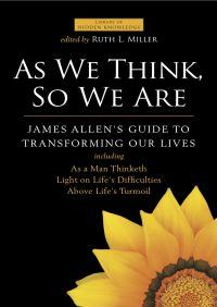 As We Think, So We Are By Ruth L. Miller