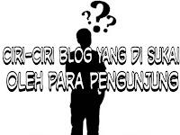Ciri-Ciri Blog Yang Di Sukai Oleh Para Pengunjung