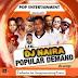 [Mixtape]: DJ Naira – Popular Demand ThaMxtape