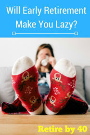 Will Early Retirement Make You Lazy? thumbnail