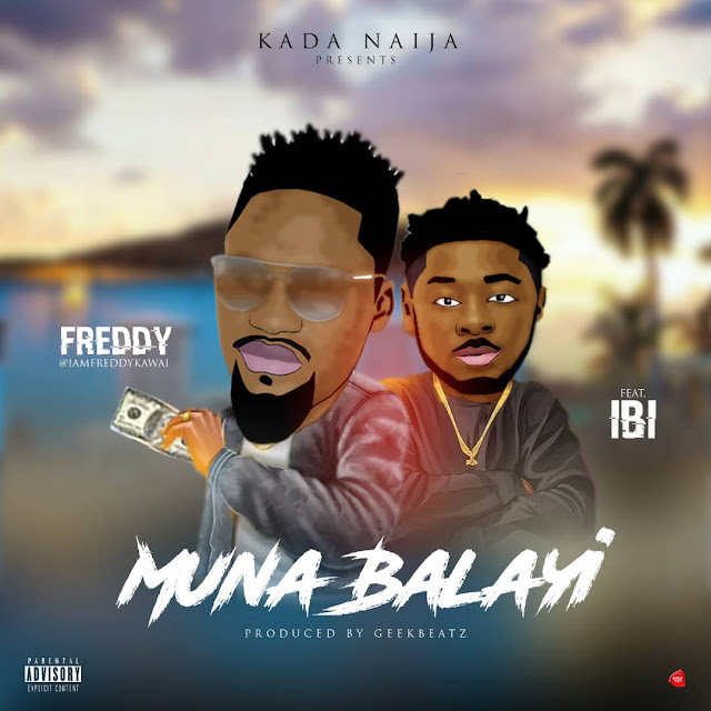 New Music: Freddy Ft. IBI - Muna Balayi | @IamFreddyKawai