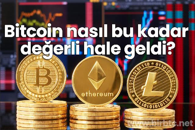 Bitcoin nasıl bu kadar değerli hale geldi?