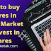 How to buy shares In Share Market to invest in shares Guide For Beginners
