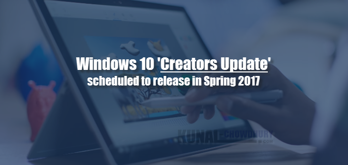 Windows 10 'Creators Update' (www.kunal-chowdhury.com)