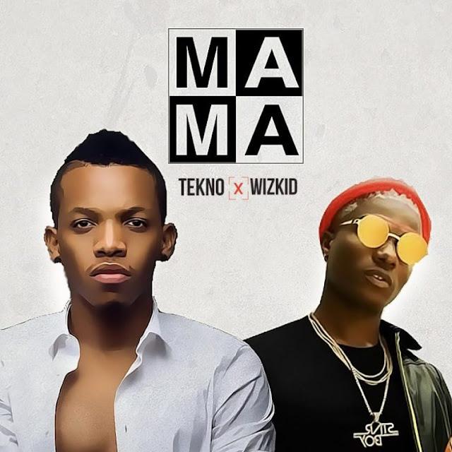 [Music] Tekno – Mama Ft. Wizkid   @Alhajitekno @Wizkidayo