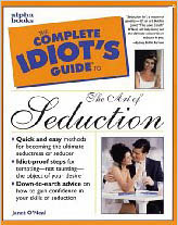 Cover of Janet Oneil's Book The Complete Idiot Guide To The Art Of Seduction