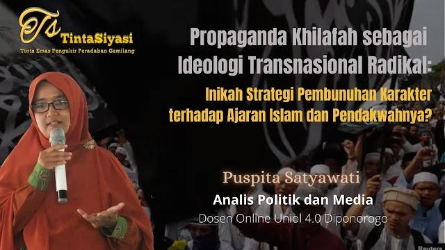 Propaganda Khilafah sebagai Ideologi Transnasional Radikal: Inikah Strategi  Pembunuhan Karakter terhadap Ajaran Islam dan Pendakwahnya?
