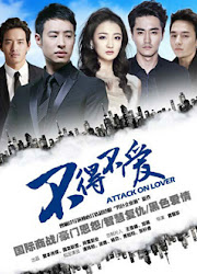 Be With You / Attack on Lover China Drama