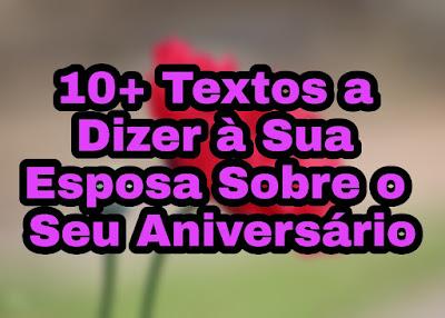 Textos a Dizer à Sua Esposa Sobre o Seu Aniversário