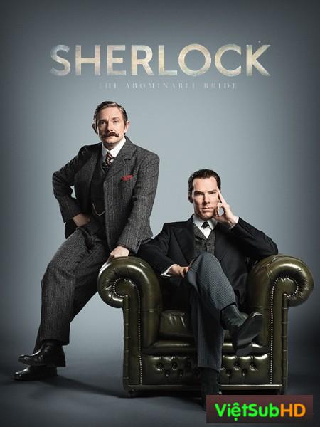 Thám Tử Sherlock Holmes 4: Cô Dâu Gớm Ghiếc