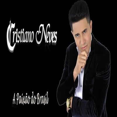 Cristiano Neves - A Paixão do Brasil