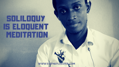 Soliloquy Is Eloquent Meditation | Stefn Sylvester Anyatonwu