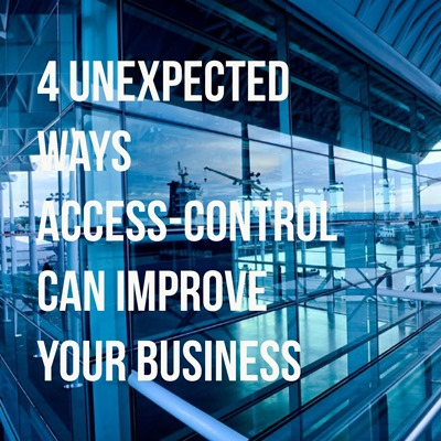 4 unexpected ways access control can improve your business - NEW