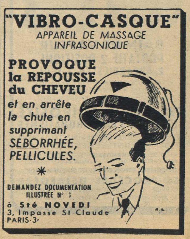 Publicité vintage : VIBRO-CASQUE provoque la repousse du cheveu. - Pour vous Madame, pour vous Monsieur, des publicités, illustrations et rédactionnels choisis avec amour dans des publications des années 50, 60 et 70. Popcards Factory vous offre des divertissements de qualité. Vous pouvez également nous retrouver sur www.popcards.fr et www.filmfix.fr   - For you Madame, for you Sir, advertising, illustrations and editorials lovingly selected in publications from the fourties, the sixties and the seventies. Popcards Factory offers quality entertainment. You may also find us on www.popcards.fr and www.filmfix.fr