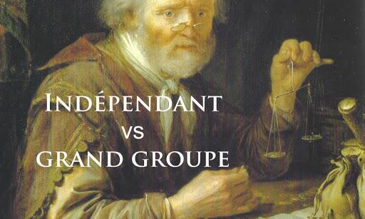 indépendant vs grand groupe