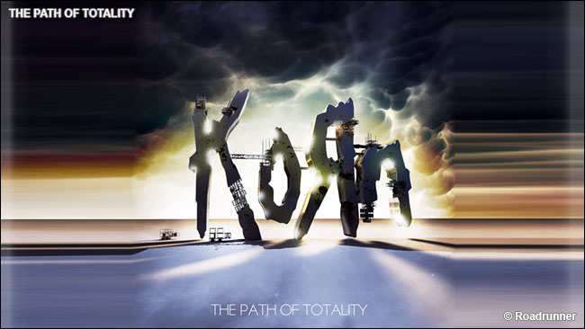 The Path of Totality - Korn