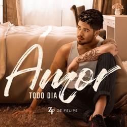 Zé Felipe - Amor Todo Dia